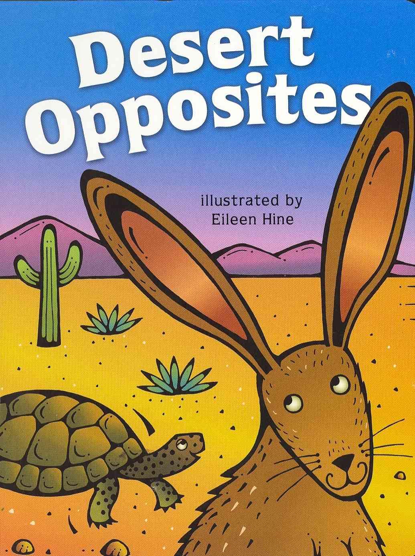 Desert Opposites By Hine, Eileen (ILT)